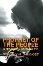 PROPHET OF THE PEOPLE<br>A Biography of Padre Pio