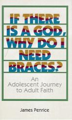 IF THERE IS A GOD, WHY DO I NEED BRACES?