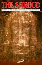THE SHROUD<br>A Guide to the Reading of an Image Full of Mystery