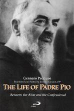 THE LIFE OF PADRE PIO<br>Between the Altar and the Confessional