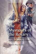 THE MYSTERIES OF THE ROSARY<br>Mirror of Scripture and Gateway to Prayer