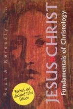 JESUS CHRIST: FUNDAMENTALS OF CHRISTOLOGY<br>Revised and Updated Third Edition