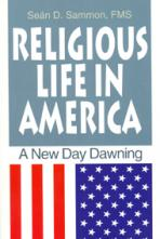 RELIGIOUS LIFE IN AMERICA<br>A New Day Dawning<br>(Please choose Sales Catalog for Shipping Charge)