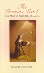 THE PRECIOUS PEARL<br>The Story of St. Rita of Cascia