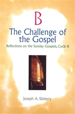 CHALLENGE OF THE GOSPEL, CYCLE B