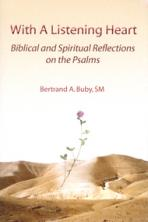 WITH A LISTENING HEART<br>Biblical and Spiritual Reflections on the Psalms