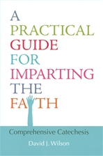 PRACTICAL GUIDE FOR IMPARTING THE FAITH