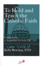 TO HOLD AND TEACH THE CATHOLIC FAITH