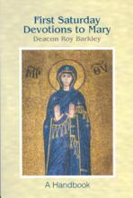 FIRST SATURDAY DEVOTIONS TO MARY<br>A Handbook