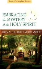 EMBRACING THE MYSTERY OF THE HOLY SPIRIT