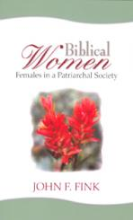 BIBLICAL WOMEN<br>Females in a Patriarchal Society<br>(Please choose Sales Catalog for Shipping Charge)