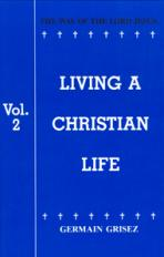 LIVING A CHRISTIAN LIFE, VOL. 2<br>The Way of the Lord Jesus