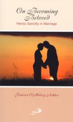 ON BECOMING BELOVED<br>Heroic Sanctity in Marriage<br>(Please choose Sales Catalog for Shipping Charge)
