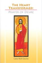 THE HEART TRANSFORMED<br>Prayer of Desire