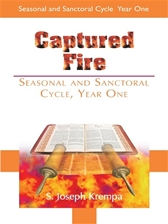 CAPTURED FIRE: SEASONAL AND SANCTORAL CYCLE YEAR ONE