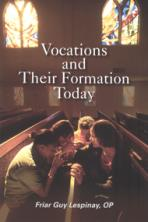 VOCATIONS AND THEIR FORMATION TODAY