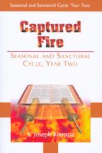 CAPTURED FIRE: SEASONAL AND SANCTORAL CYCLE YEAR TWO