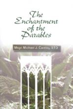 THE ENCHANTMENT OF THE PARABLES<br>(Please choose Sales Catalog for Shipping Charge)
