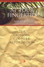 AT YOUR FINGERTIPS, VOL. 3<br>The Catholic Counter-Reformation<br>(Please choose Sales Catalog for Shipping Charge)