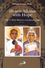 HEARTS AFLAME WITH HOPE - VOL. 4<b>Oscar Romero & Dorothy Day