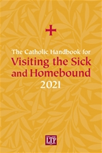CATHOLIC HANDBOOK FOR VISITING THE SICK AND HOMEBOUND 2021