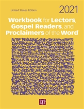 WORKBOOK FOR LECTORS, GOSPEL READERS, AND PROCLAIMERS OF THE WORD 2021
