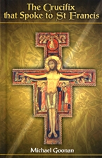 THE CRUCIFIX THAT SPOKE TO ST. FRANCIS (Hard Cover)