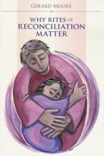 WHY RITES OF RECONCILIATION MATTER