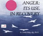 ANGER: ITS USE IN RECOVERY