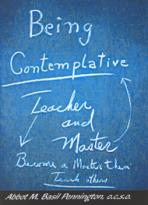 BEING CONTEMPLATIVE<br>Teacher and Master