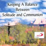 KEEPING A BALANCE BETWEEN SOLITUDE AND COMMUNION