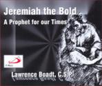 JEREMIAH THE BOLD