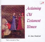 ACCLAIMING OLD TESTAMENT WOMEN
