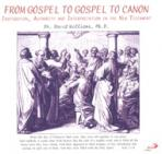 FROM GOSPEL TO GOSPEL TO CANON