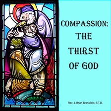 COMPASSION<br>The Thirst of God