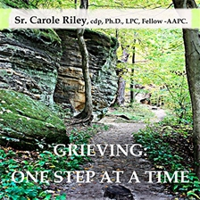 GRIEVING: ONE STEP AT A TIME