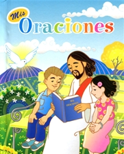MIS ORACIONES (FOR CHILDREN)