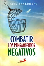 COMBATIR LOS PENSAMIENTOS NEGATIVOS<br>How to combat negative thoughts