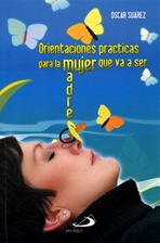 ORIENTACIONES PRACTICAS PARA LA MUJER QUE VA A SER MADRE<br>(Please choose Sales Catalog for Shipping Charge)