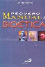 PEQUE?O MANUAL DE BIOETICA