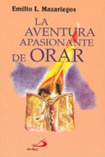 LA AVENTURA APASIONANTE DE ORAR<br>(Please choose Sales Catalog for Shipping Charge)