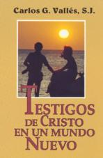 TESTIGOS DE CRISTO EN UN MUNDO NUEVO<br>(Please choose Sales Catalog for Shipping Charge)