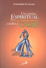 UN CAMINO ESPIRITUAL PARA DIVORCIADOS VUELTOS A CASAR<br>(Please choose Sales Catalog for Shipping Charge)
