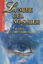 NUBE DEL NO SABER, LA Y EL LIBRO DE LA ORIENTACION PARTICULAR<br>(Please choose Sales Catalog for Shipping Charge)