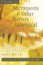 SACRAMENTS AND OTHER MATTERS LITURGICAL, VOLUME 3