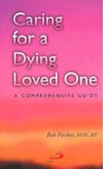 CARING FOR A DYING LOVED ONE<br>(Please choose Sales Catalog for Shipping Charge)