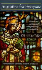AUGUSTINE FOR EVERYONE<br>101 Questions Answered Imaginatively by Augustine