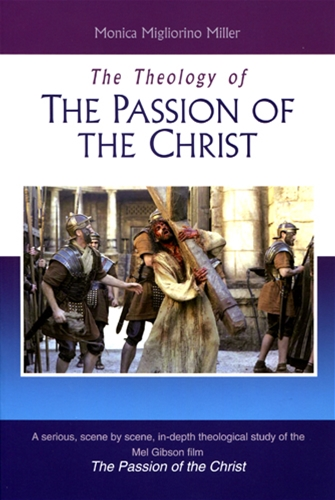 "THE THEOLOGY OF ""THE PASSION OF THE CHRIST""<br>(Please choose Sales Catalog for Shipping Charge)"