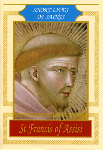 SAINT FRANCIS OF ASSISI<br>Short Lives of the Saints