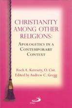 CHRISTIANITY AMONG OTHER RELIGIONS<br>Apologetics in a Contemporary Context